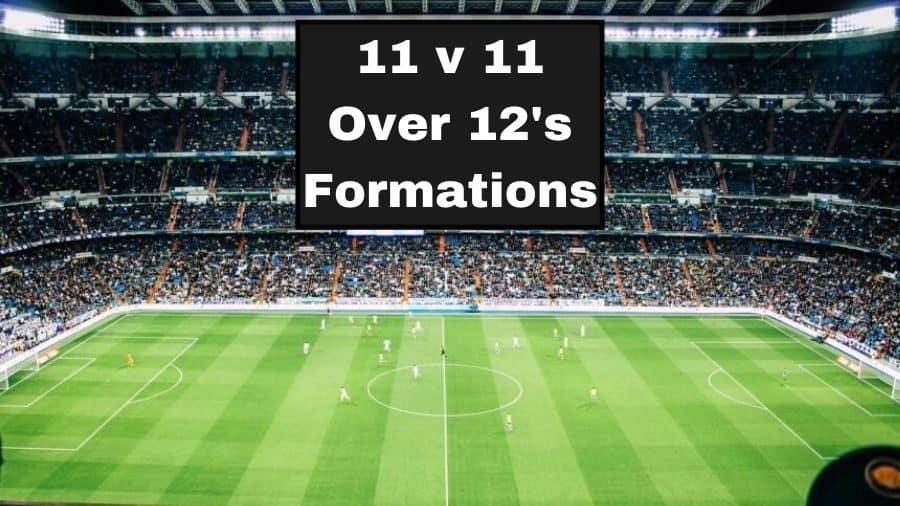 11 v 11 Over 12's Soccer Formations